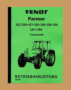 FENDT Farmer 309 LSA  Betriebsanleitung Schlepper
