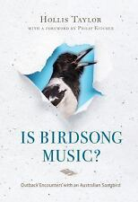 Is Birdsong Music? : Outback Encounters with an Australian Songbird: By Taylo...