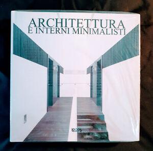 ARCHITETTURA E INTERNI MINIMALISTI, LOGOS EDIZIONI, FOTOGRAFICO- NUOVO