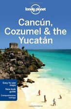 Lonely Planet Cancun, Cozumel & the Yucatan (Trave