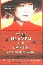When Heaven and Earth Changed Places by Le Ly Hayslip and Jay Wurts (1993, Paper