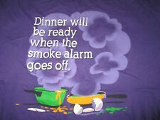 """Vtg Sayings """"Dinner will be ready when the SMOKE ALARM goes off"""" (XL) T-Shirt"""