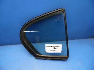 06-11 Lexus GS350 GS460 OEM REAR Right passenger corner quarter window glass