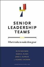 Leadership for the Common Good: Senior Leadership Teams : What It Takes to Make