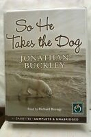 So He Takes the Dog by Jonathan Buckley: Unabridged Cassette Audiobook (SS1)