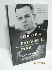 Son of A Preacher Man: My Search For Grace In The Shadows by Jay Bakker