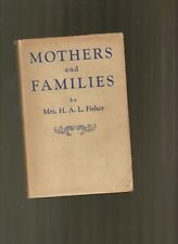 Fisher, Mrs H A L; Mothers and Families