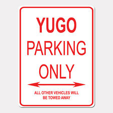 """YUGO Parking Only Street Sign Heavy Duty Aluminum Sign 9"""" x 12"""""""