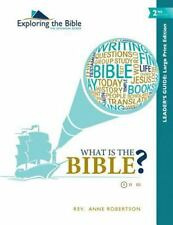 What Is the Bible? - Leader's Guide - Large Print - Second Edition by Anne...