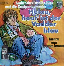 "7"" 1975 VG + + RARE! Ambrogio fuselheimer: Helau oggi è il Vadder BLU"