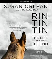 Rin Tin Tin : The Life and the Legend by Susan Orlean (2011, CD, Unabridged)