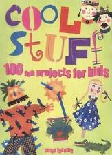 Cool Stuff: 100 Fun Projects for Kids,Susie Lacome