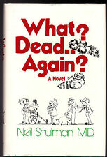 Neil Shuman - What? Dead Again? - 1st/1st - SIGNED Carl Hiaasen - Doc Hollywood