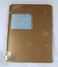 Fun With Clay by Joseph Leeming, c.1944 from his Crafts & Hobbies Series