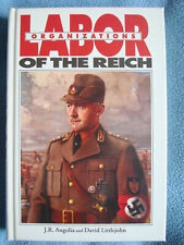 John R. Angolia David Littlejohn Labor Organizations of the Reich Signed and num