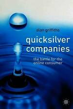 Quicksilver Companies: The Battle for the Online Consumer, Griffiths, Alan, Used
