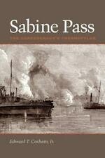 Sabine Pass: The Confederacy's Thermopylae (Clifton and Shirley Caldwell Texas