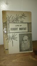Life Of Robert Moffat By M L Wilder