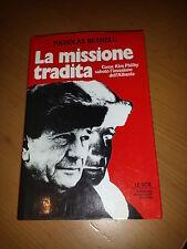 NICHOLAS BETHELL  LA MISSIONE TRADITA come Kim Philly sabotò l'invasione Albania