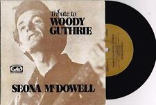 "SEONA McDOWELL - TRIBUTE TO WOODY GUTHRIE - RARE 7"" 45 EP RECORD w PICT SLV 1977"