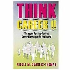 Think Career !!: The Young Person's Guide to Career Planning in the Real World (
