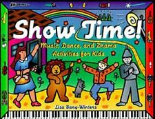 Show Time: Music, Dance, and Drama Activities for Kids-ExLibrary