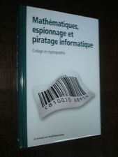 MATHEMATIQUES, ESPIONNAGE ET PIRATAGE INFORMATIQUE - Codage crytographie - 2011