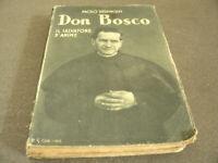 Don Bosco - Il Salvatore d'Anime, Paolo Sighinolfi  287 Pag. Anno 1935
