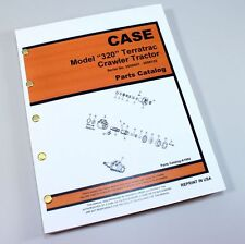 CASE 320 TERRATRAC CRAWLER TRACTOR PARTS MANUAL CATALOG EXPLODED VIEWS ASSEMBLY