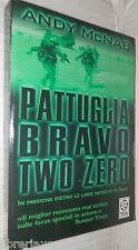 PATTUGLIA BRAVO TWO ZERO Andy McNab Tea 2005 Guerra moderna Iraq del Golfo di e
