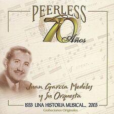 Medeles, Juan Garcia : 70 Anos Peerless Una Historia Musical CD