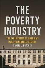 Poverty Industry : The Exploitation of America's Most Vulnerable Citizens, Pa.
