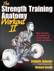 Strength Training Anatomy Workout II, The: By Frederic Delavier, Used