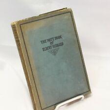 The Note Book Of Elbert Hubbard Rare ed. Dark Green Boards C.1927