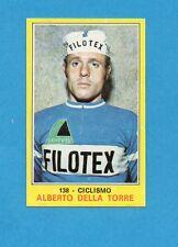 CAMPIONI dello SPORT 1970-71-Figurina n.138- DELLA TORRE - CICLISMO -NEW