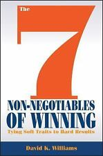 NEW The 7 Non-Negotiables of Winning: Tying Soft Traits to Hard Results by David
