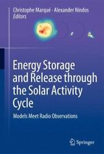 Energy Storage and Release Through the Solar Activity Cycle : Models Meet...