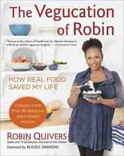 Cookbook The Vegucation of Robin by Robin Quivers  over 90 yummy veggie recipes