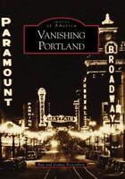 Vanishing Portland by Jeanna Bottenberg; Ray Bottenberg