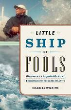 Little Ship of Fools: Sixteen Rowers, One Improbable Boat, Seven Tumultuous...