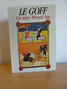 Jacques LE GOFF  UN AUTRE MOYEN AGE