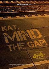 Kat, Mind the Gap