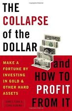 The Collapse of the Dollar and How to Profit from It: Make a Fortune by Investin