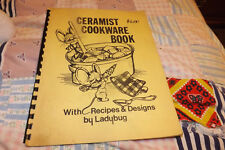 Ceramist Cookware Book w-recipes + designs by Ladybug, ceramic greenware guide