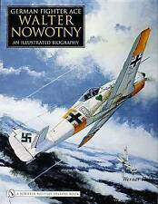 German Fighter Ace Walter Nowotny: An Illustrated Biography by Werner Held (Hardback, 2006)