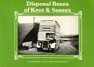 DISPOSAL BUSES OF KENT & SUSSEX: M&D, East Kent Fleets