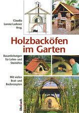 Holzbacköfen im Garten! NEU! Bauanleitungen Lehm & Stein und leckere Rezepte!
