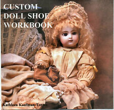Custom Doll Shoe Workbook, Kathleen Kaufman-Torres Patterns Instructions CD form