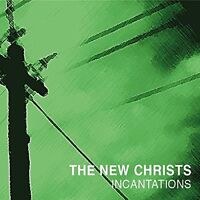 THE NEW CHRISTS - INCANTATIONS  VINYL LP NEU
