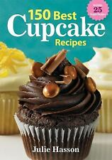 150 Best Cupcake Recipes, Hasson, Julie